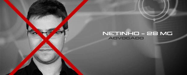 Foto do participante Netinho com um x no rosto indicando que o mesmo foi eliminado.